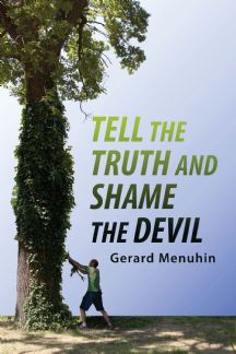 Menuhin, Gerard: Tell the Truth and Shame the Devil.
